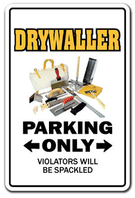 DRYWALLER Sign parking drywall wallboard taping tool gift gag funny construction