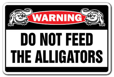DO NOT FEED THE ALLIGATORS Warning Sign alligator signs Florida gift gators