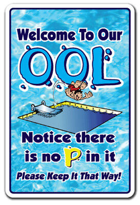 WELCOME TO OUR OOL NO PEE IN IT Novelty Sign funny gag swimming swim spa pool