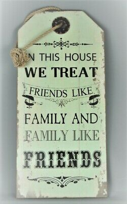 Large Vintage Style  Wall Plaque In the House we treat Friends Like Family