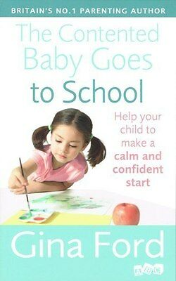 The Contented Baby Goes To School by Gina Ford NEW