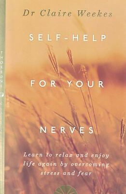 Self-Help for Your Nerves by Dr Claire Weekes NEW