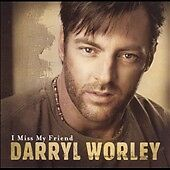 DARRYL WORLEY**I MISS MY FRIEND**CD