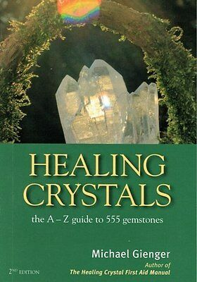 Healing Crystals - the A-Z guide to 555 Gemstones by Michael Gienger NEW