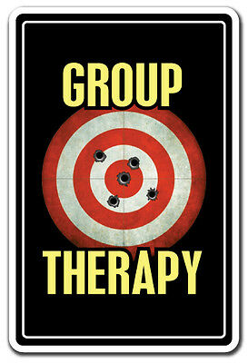 GROUP THERAPY Novelty Sign gift shooting range gun gag funny hobby