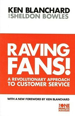 Raving Fans! A Revolutionary Approach To Customer Service by Ken Blanchard NEW