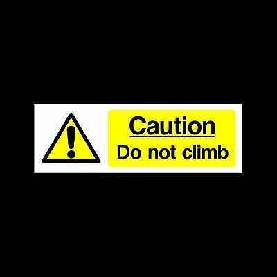 Caution - Do not climb - Plastic Sign or Sticker- All Sizes/Materials - (MISC71)