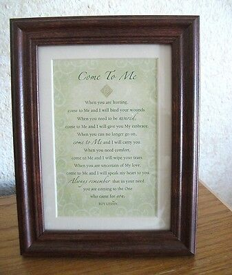 INSPIRATIONAL 'COME TO ME' by Roy Lessin ~ FRAME 7 x 9 ~ NEW