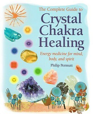 The Complete Guide To Crystal Chakra Healing by Philip Permutt NEW