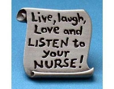 Live Laugh Love Listen To Your Nurse Pin