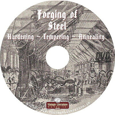 1911 Forging Of Steel { Vintage Hardening Tempering Annealing Book } on DVD