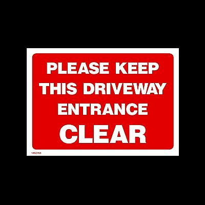 Please keep Driveway Clear - Plastic Sign, Sticker- All Sizes - MISC103