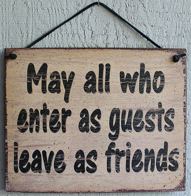 Sign May All Who Enter as Guests Leave Friends Plaque Welcome Gift MADE USA VTG