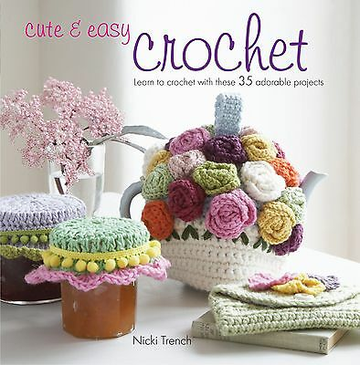 Cute & Easy Crochet: Learn to Crochet With These 35 Adorable Projects - pdf book