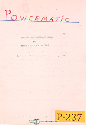 """Powermatic Model 5 and 8, 26"""" Band saw, Operations and Maintenance Manual"""