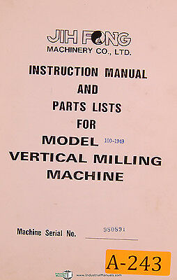 JIH Fong Acra 100-1959, Vertical Milling Machihe, Instruction and Parts Manual