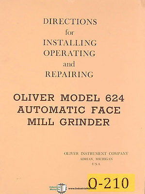 Oliver 624, Automatic Face Mill Grinder, Installing Operating & Repairing Manual