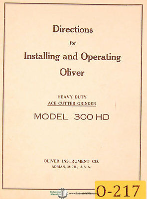 Oliver 300HD, Ace Cutter Grinder, Installing - Operations - Parts Manual 1947