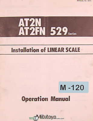 Mitutoyo AT2N, AT2FN 529 Series, Install Lineal Scale, Operations & Parts Manual