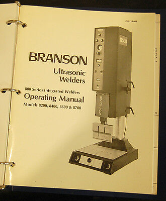 Branson 800, 8200-8400-8700 Ultrasonic Plastic Welder, Operations Manual