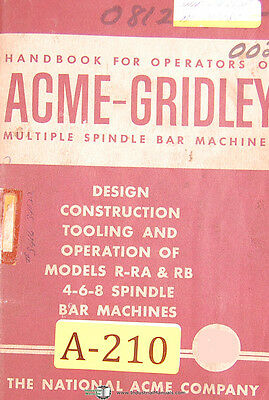 ACME GRIDLEY R-RA & RB, 4-6-8 Spindle Bar Machines, Operations & Tooling  Manual