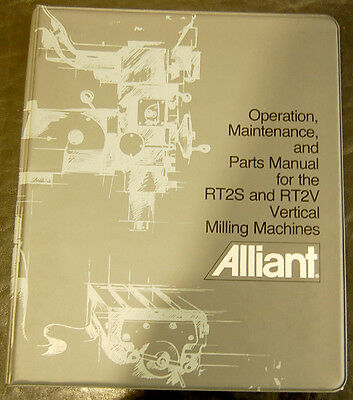 Alliant RT2S RT2V, Vertical milling Machine Operation Maintenance & Parts Manual