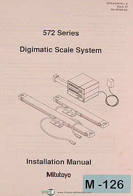Mitutoyo 572 Series, Digimatic Scale System, Installation Manual Year (1995)