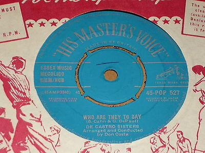 """De Castro Sisters """"Who Are They To Say"""" HMV 45"""