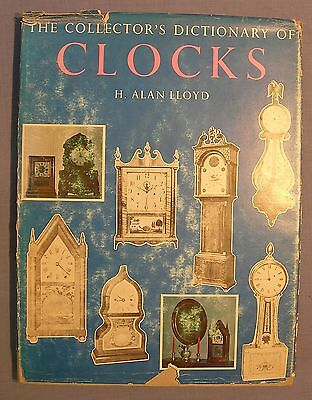 The Collectors Dictionary of Clocks by H. Alan Lloyd