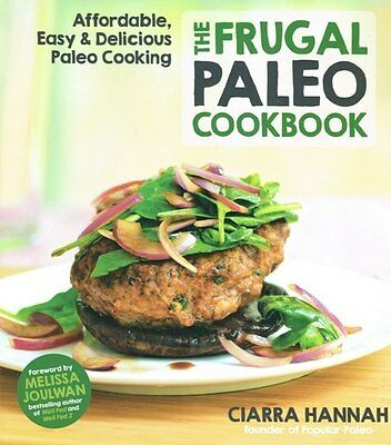 The Frugal Paleo Cookbook by Ciarra Hannah NEW