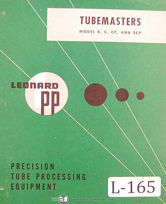 Leonard B, C CP 2CP Tubemasters Machine Operations Service and Parts Manual 1961