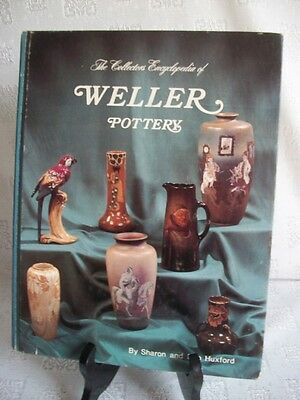 The Collectors Encyclopedia Of Weller Pottery By Sharon & Bob Huxford 1979 HB