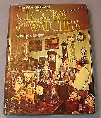 The Worlds Great Clocks and Watches by Cedric Jagger