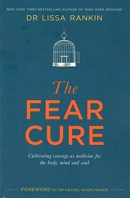 The Fear Cure by Dr Lissa Rankin NEW