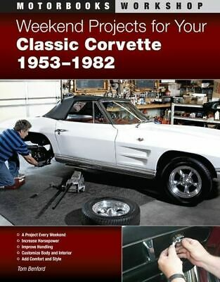 Weekend Projects for 1953-1982 Corvette BRAKE ENGINE INTERIOR BODY SUSPENSION