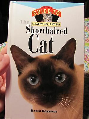 Shorthaired Cat : An Owner's Guide to a Happy Healthy Pet by Karen Commings...