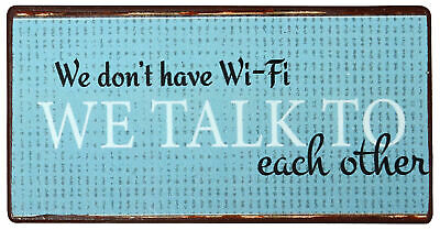 "Ib Laursen Magnet-Schild ""We don´t have Wi-Fi..WE TALK TO each other"""