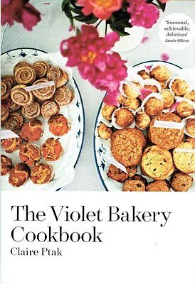 The Violet Bakery Cookbook by Claire Ptak NEW Hardback