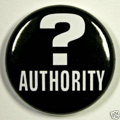 """QUESTION AUTHORITY - Novelty Fun Button Pinback Badge 1"""""""