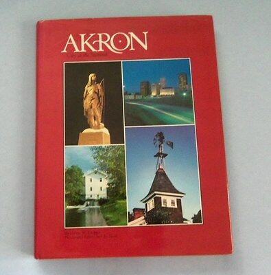 AKRON - CITY AT THE SUMMIT by George W. Knepper