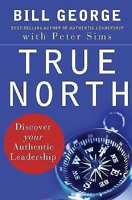True North : Discover Your Authentic Leadership 143 by Bill George (2007,...