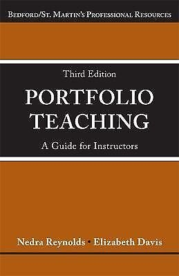 Portfolio Teaching : A Guide for Instructors by Nedra Reynolds and Elizabeth...