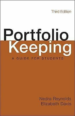Portfolio Keeping : A Guide for Students by Nedra Reynolds and Elizabeth...