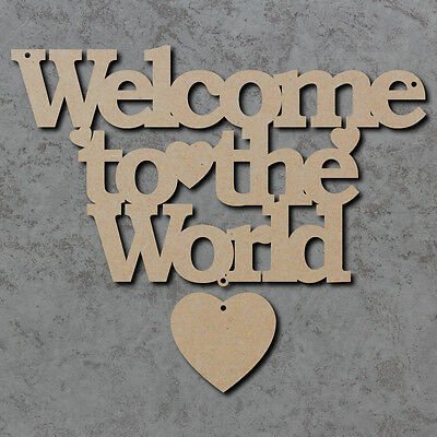 Welcome to the World Sign - Wooden Laser Cut mdf Craft Blanks