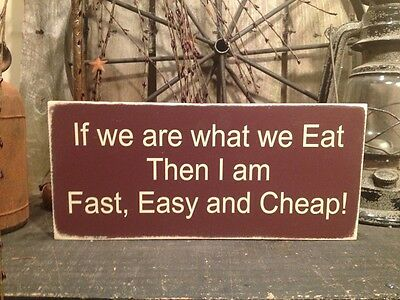 Country Primitive Handmade Wooden If We Are What We Eat Sign Home  Decor