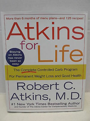 Atkins For Life Robert C. Atkins M.D. Hardcover With Dust Jacket New 2003!