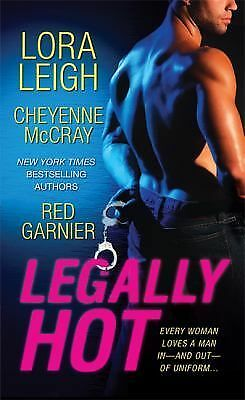 Legally Hot by Cheyenne McCray, Red Garnier and Lora Leigh (2012, Paperback)