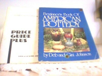 BEGINNERS BOOK OF AMERICAN POTTERY WITH PRICE GUIDE PLUS by JOHNSON 1974
