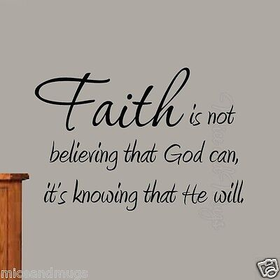 Faith Is Not Believing That God Can, It's Know That He Will Quote Wall Art