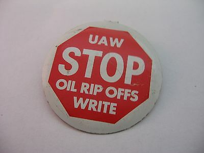 Rare United Auto Workers UAW Stop Oil Rip Offs Write Badge Button
